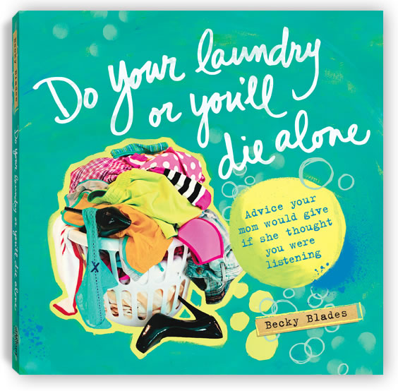 Do Your Laundry or You'll Die Alone book
